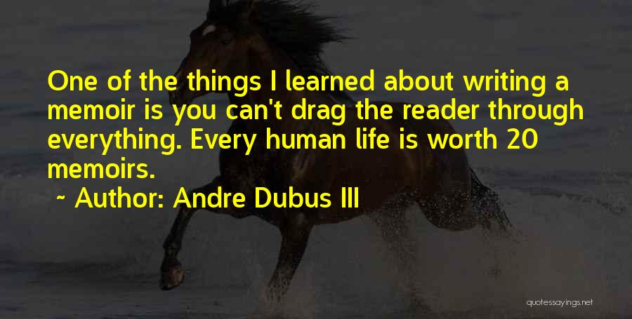 Things I Learned About Life Quotes By Andre Dubus III