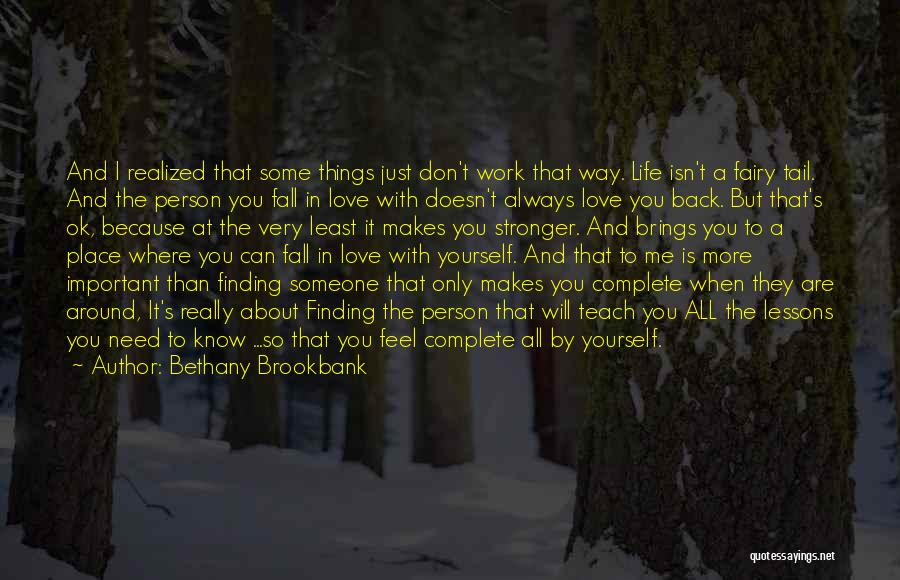 Things I Learned About Life Quotes By Bethany Brookbank