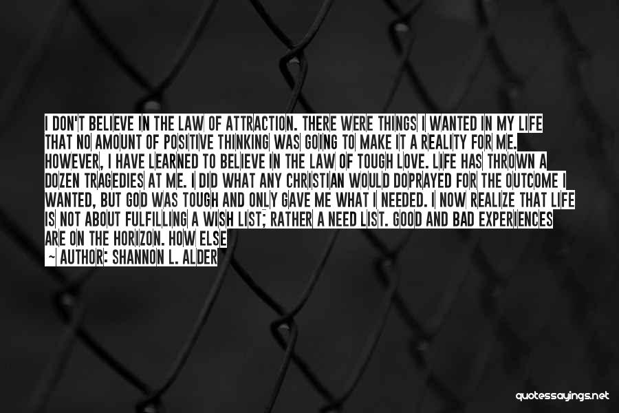 Things I Learned About Life Quotes By Shannon L. Alder
