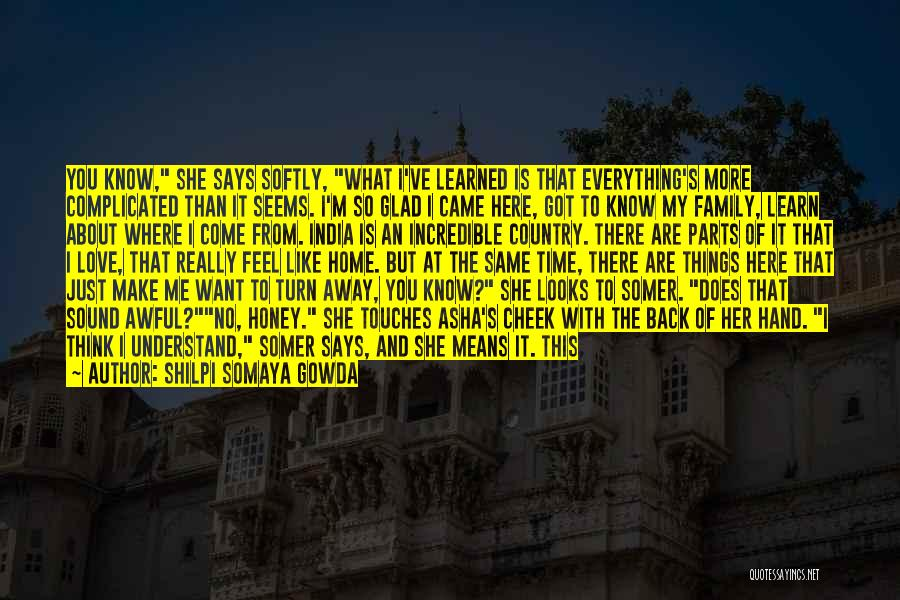 Things I Learned About Life Quotes By Shilpi Somaya Gowda