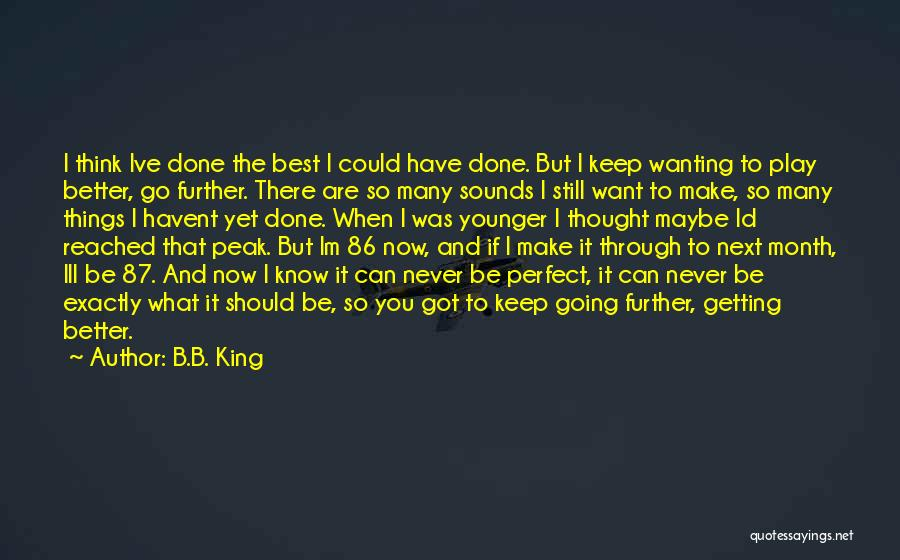 Things I Should Have Done Quotes By B.B. King