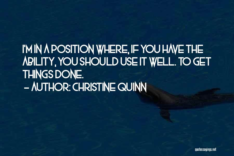 Things I Should Have Done Quotes By Christine Quinn