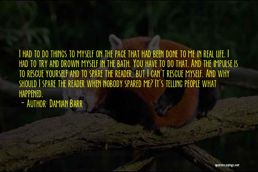 Things I Should Have Done Quotes By Damian Barr