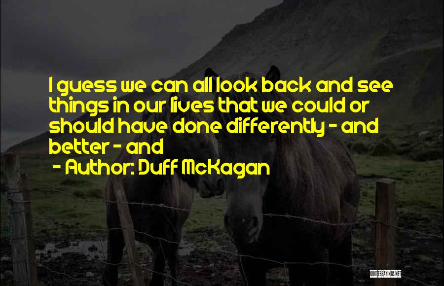 Things I Should Have Done Quotes By Duff McKagan