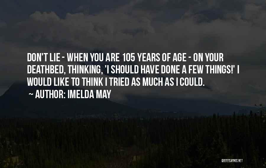 Things I Should Have Done Quotes By Imelda May