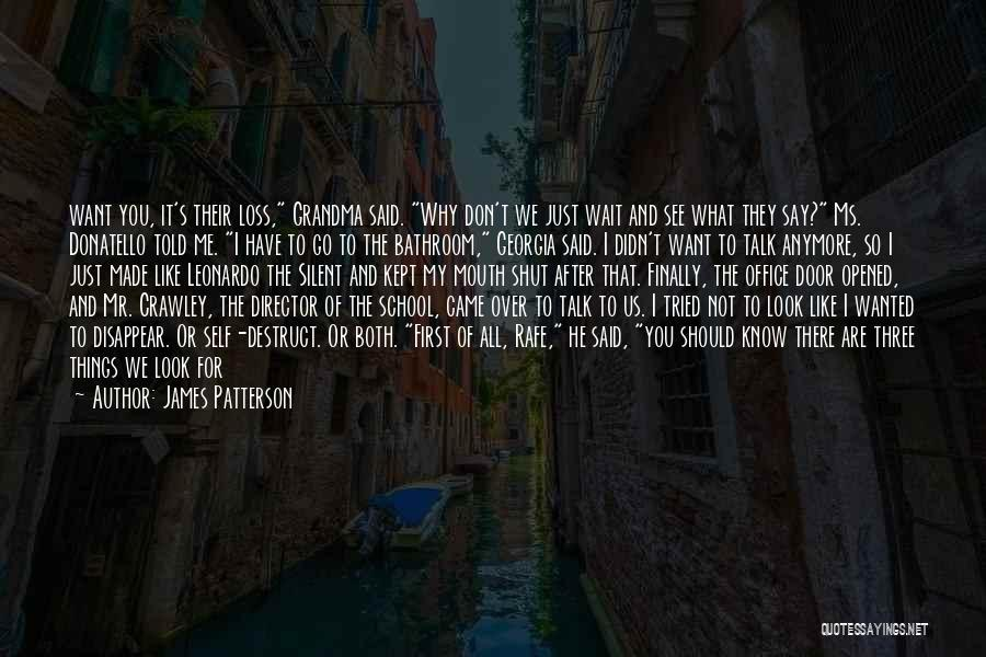 Things I Should Have Done Quotes By James Patterson