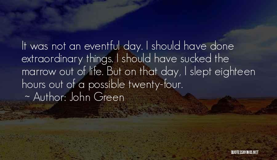 Things I Should Have Done Quotes By John Green