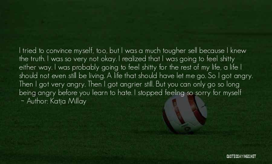 Things I Should Have Done Quotes By Katja Millay