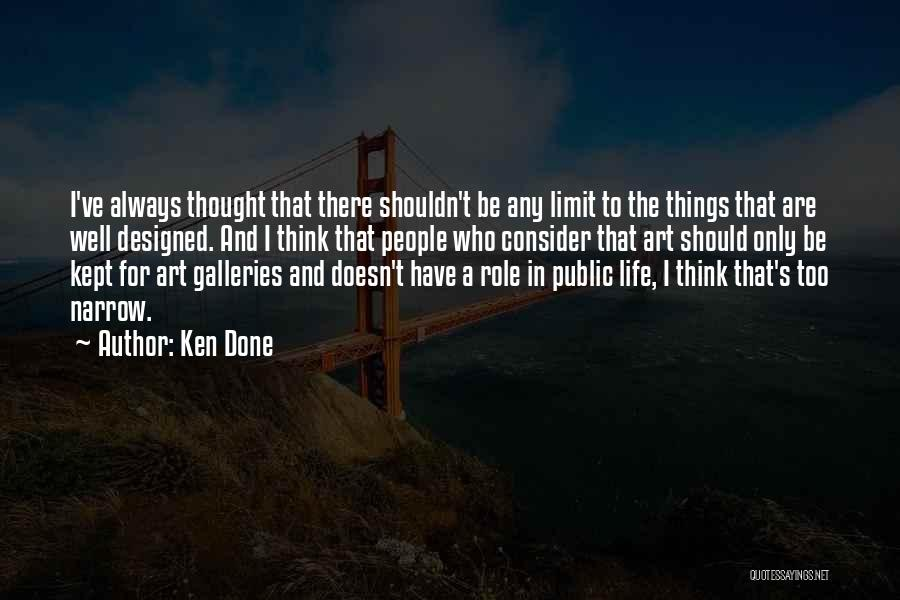 Things I Should Have Done Quotes By Ken Done