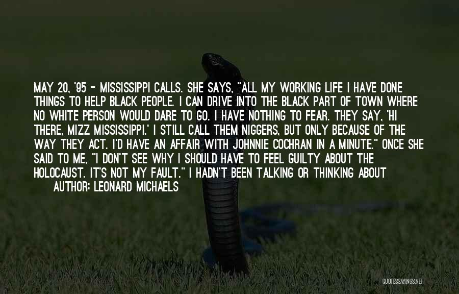 Things I Should Have Done Quotes By Leonard Michaels