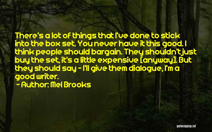 Things I Should Have Done Quotes By Mel Brooks