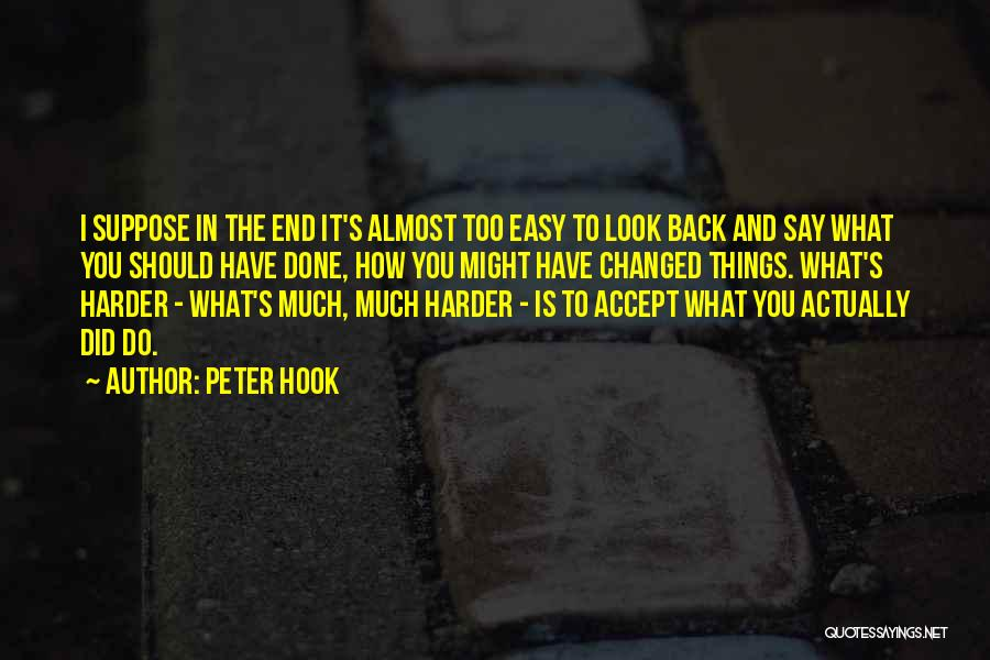 Things I Should Have Done Quotes By Peter Hook