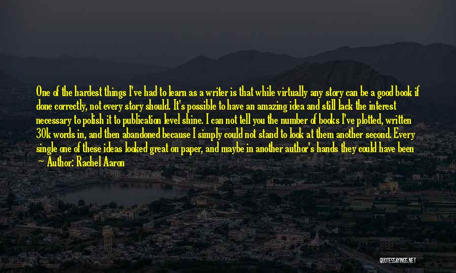 Things I Should Have Done Quotes By Rachel Aaron