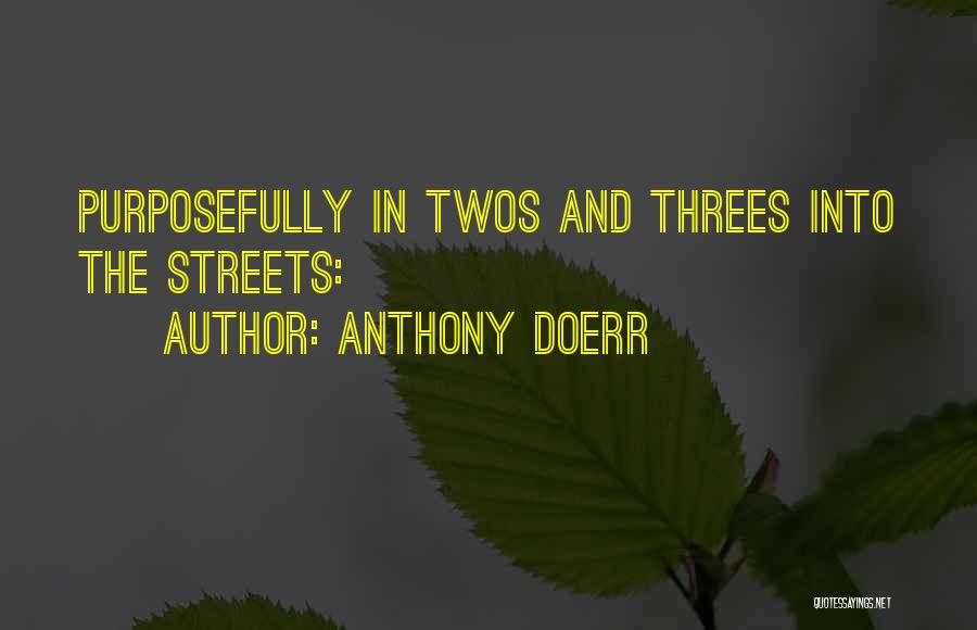 Things In Threes Quotes By Anthony Doerr