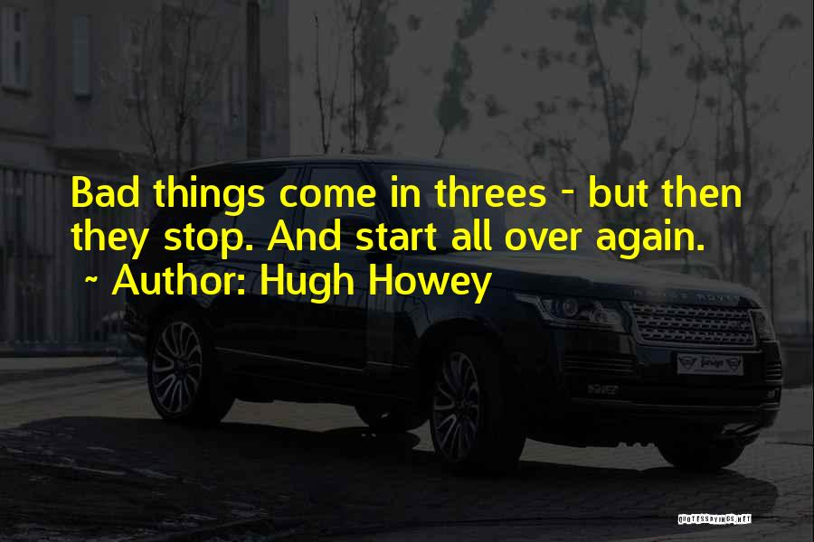 Things In Threes Quotes By Hugh Howey