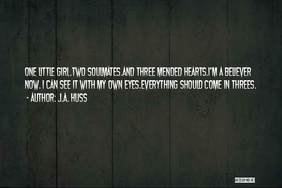 Things In Threes Quotes By J.A. Huss