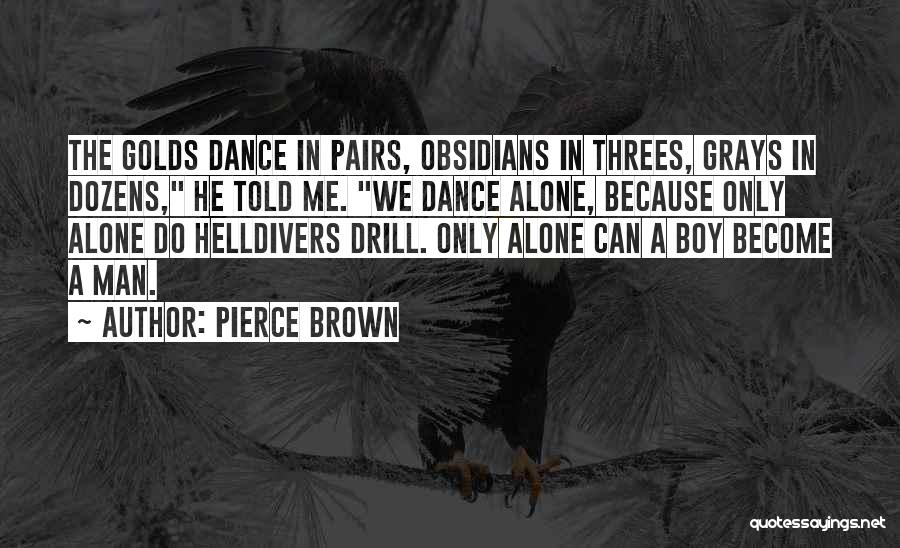Things In Threes Quotes By Pierce Brown