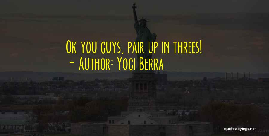 Things In Threes Quotes By Yogi Berra