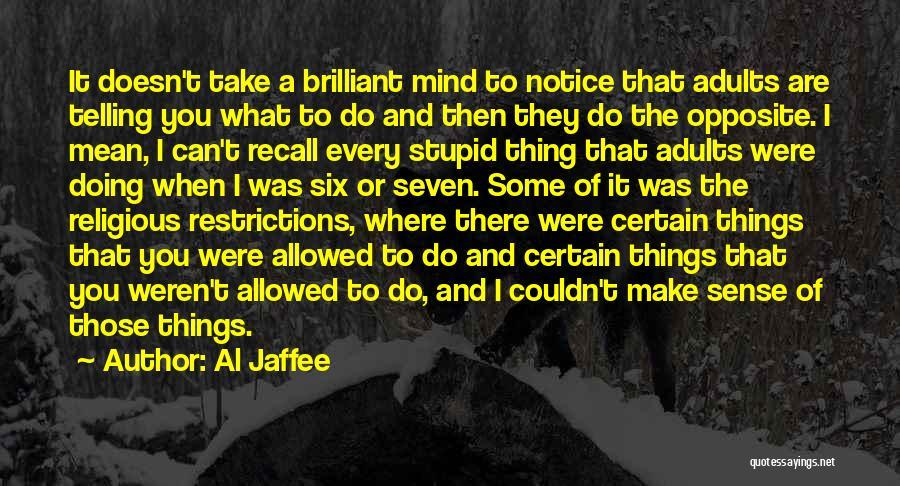 Things Make Sense Quotes By Al Jaffee