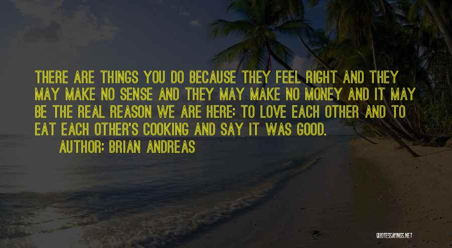 Things Make Sense Quotes By Brian Andreas