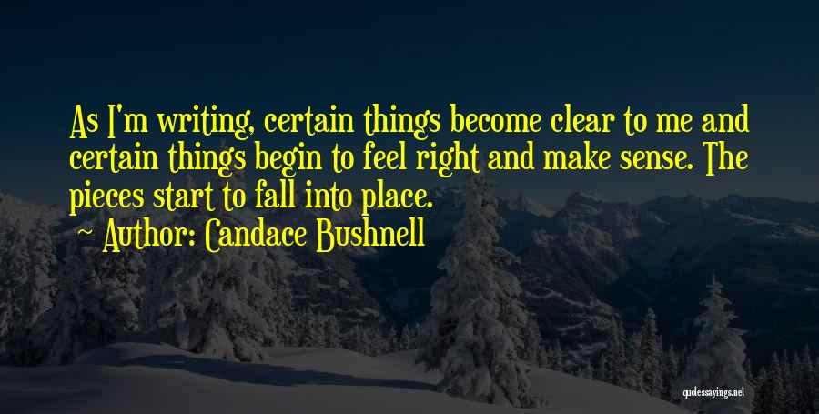 Things Make Sense Quotes By Candace Bushnell