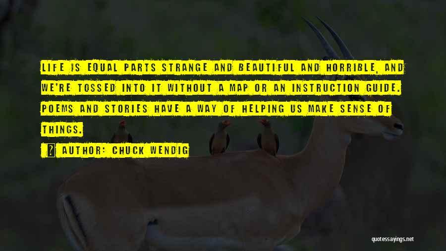 Things Make Sense Quotes By Chuck Wendig