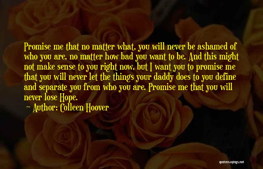 Things Make Sense Quotes By Colleen Hoover