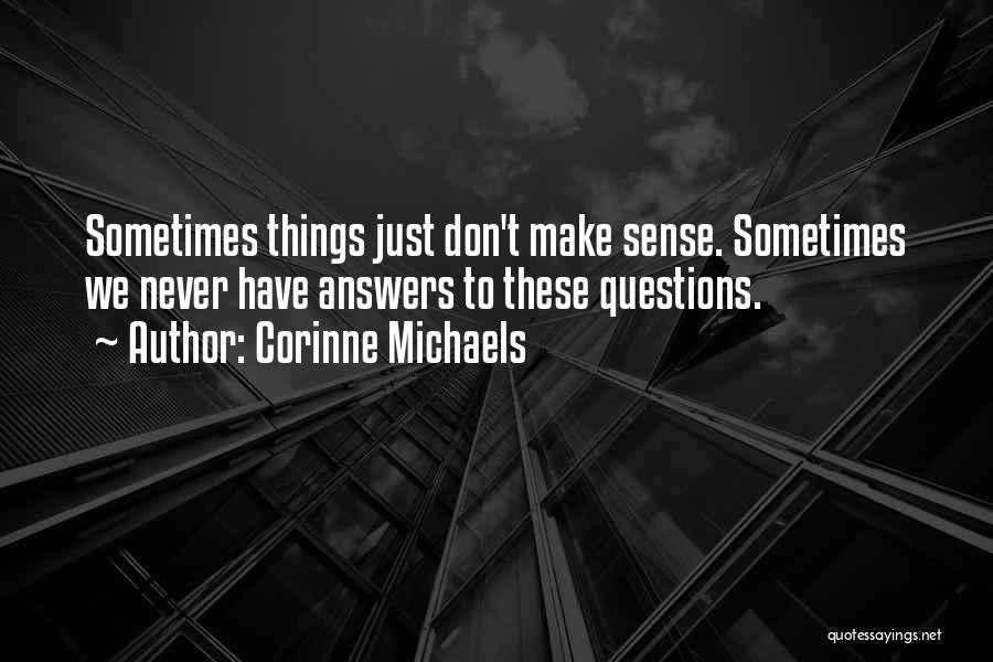 Things Make Sense Quotes By Corinne Michaels