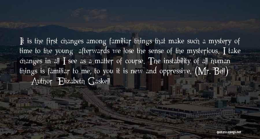 Things Make Sense Quotes By Elizabeth Gaskell