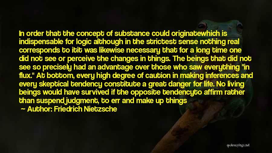 Things Make Sense Quotes By Friedrich Nietzsche