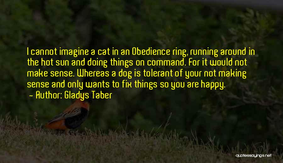 Things Make Sense Quotes By Gladys Taber