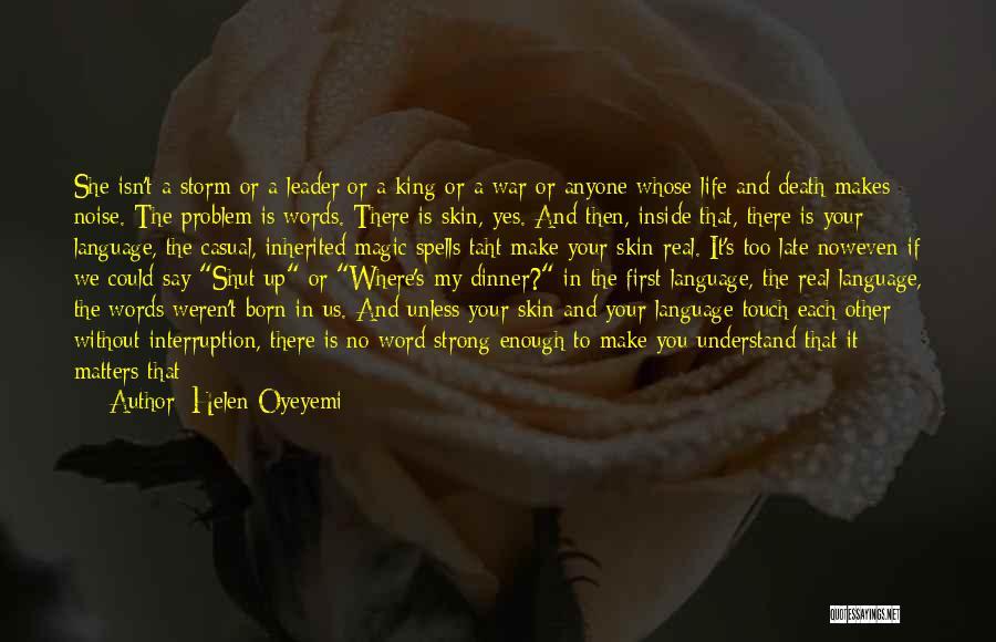 Things Make Sense Quotes By Helen Oyeyemi