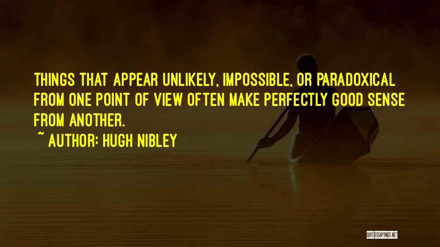 Things Make Sense Quotes By Hugh Nibley