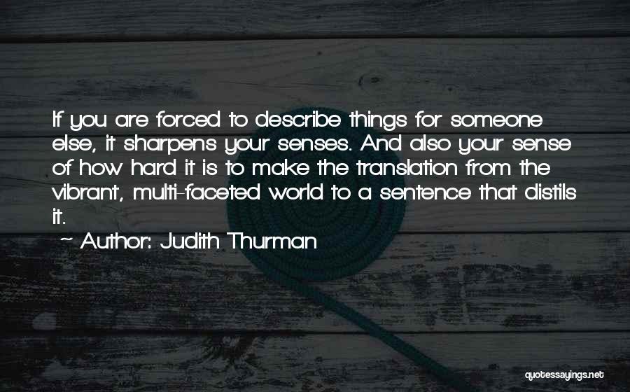 Things Make Sense Quotes By Judith Thurman