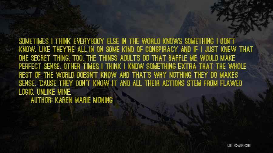 Things Make Sense Quotes By Karen Marie Moning