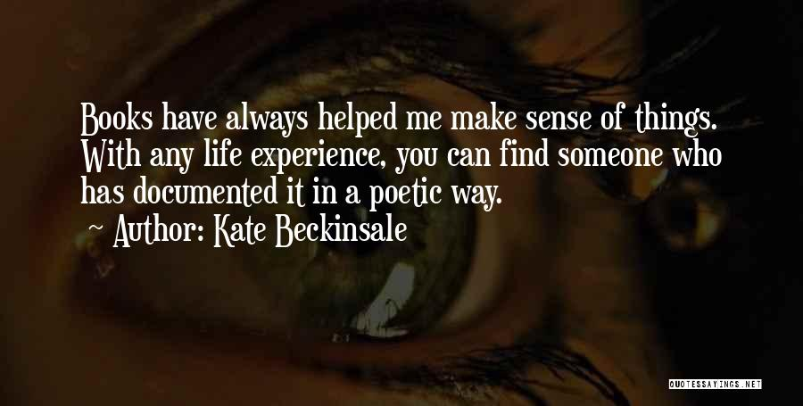 Things Make Sense Quotes By Kate Beckinsale