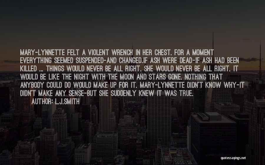 Things Make Sense Quotes By L.J.Smith