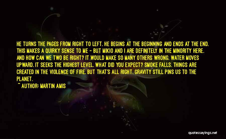 Things Make Sense Quotes By Martin Amis