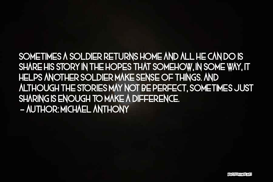 Things Make Sense Quotes By Michael Anthony