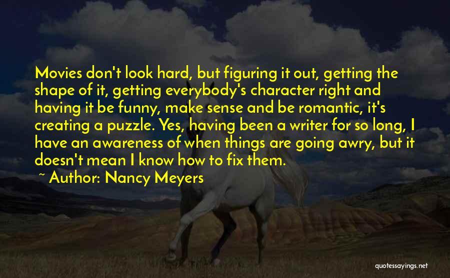 Things Make Sense Quotes By Nancy Meyers