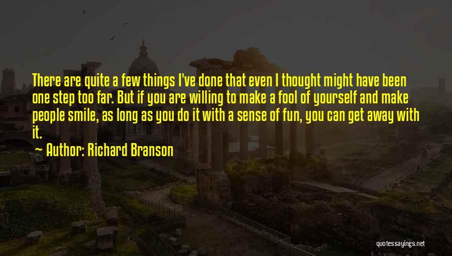 Things Make Sense Quotes By Richard Branson