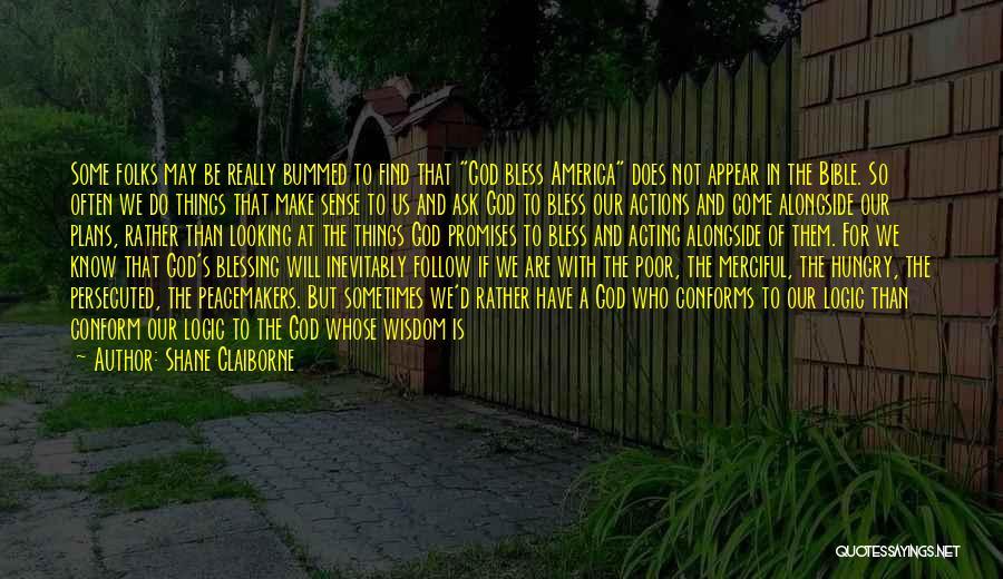 Things Make Sense Quotes By Shane Claiborne