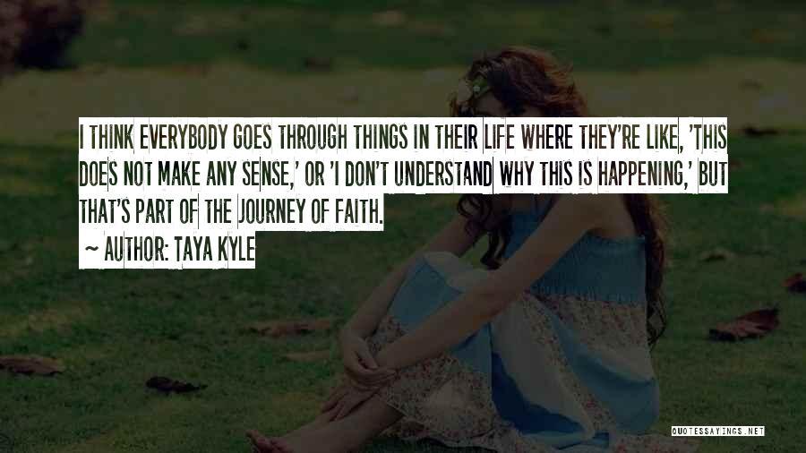 Things Make Sense Quotes By Taya Kyle