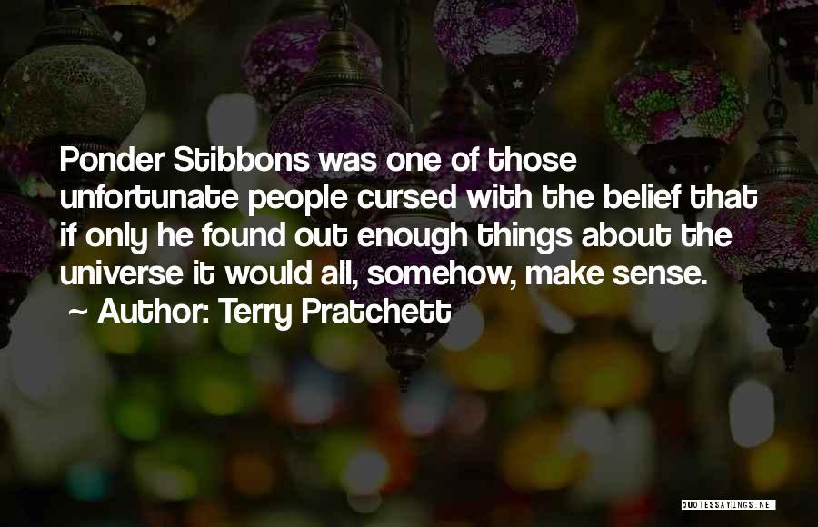 Things Make Sense Quotes By Terry Pratchett
