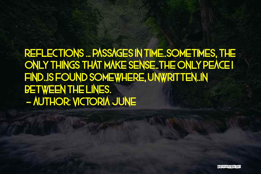 Things Make Sense Quotes By Victoria June
