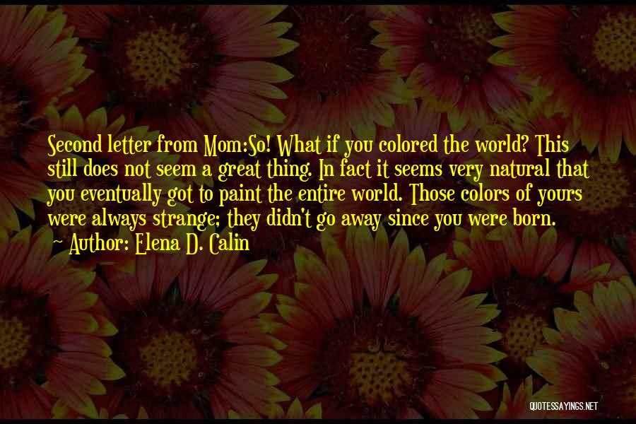 Things Not Always What They Seem Quotes By Elena D. Calin