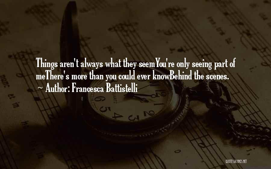 Things Not Always What They Seem Quotes By Francesca Battistelli