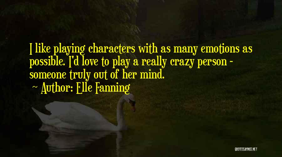 Things Playing On Your Mind Quotes By Elle Fanning
