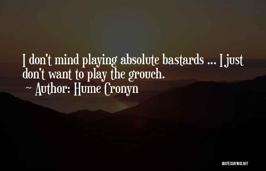 Things Playing On Your Mind Quotes By Hume Cronyn