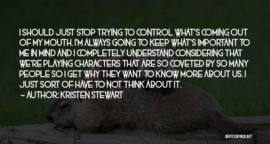 Things Playing On Your Mind Quotes By Kristen Stewart